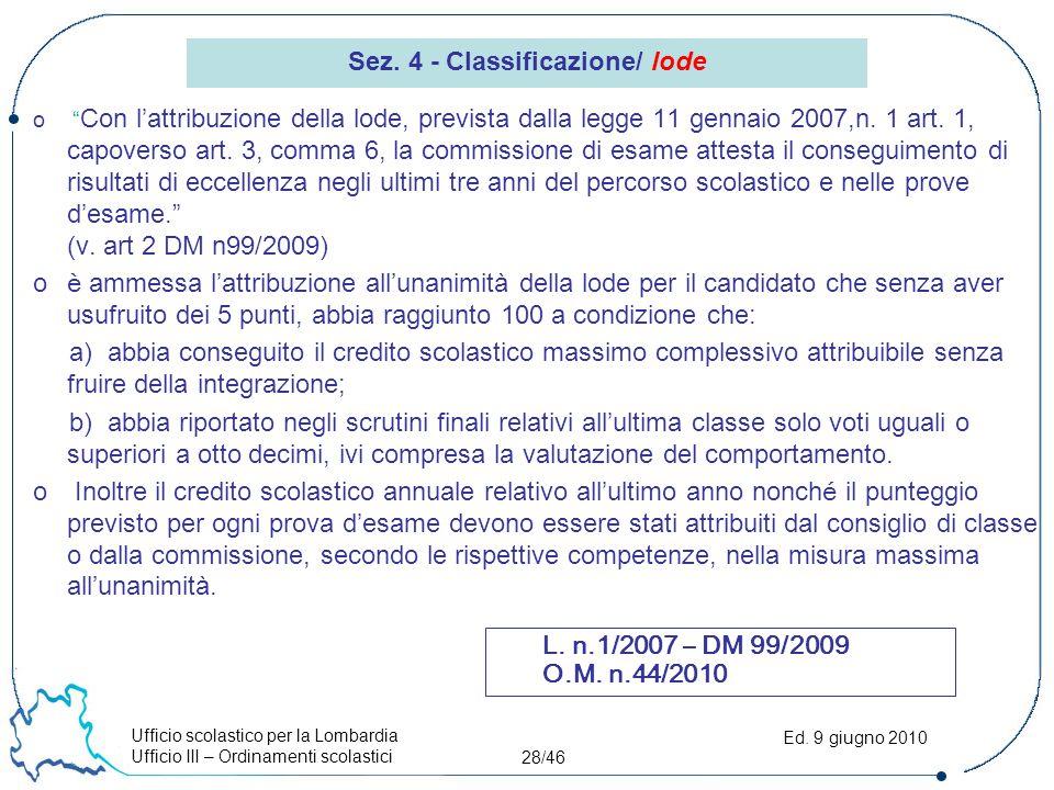 """Ufficio scolastico per la Lombardia Ufficio III – Ordinamenti scolastici 28/46 Ed. 9 giugno 2010 o """" Con l'attribuzione della lode, prevista dalla leg"""