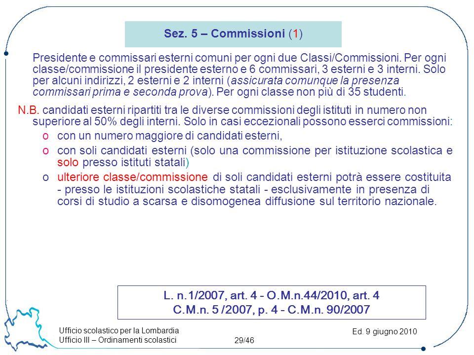 Ufficio scolastico per la Lombardia Ufficio III – Ordinamenti scolastici 29/46 Ed. 9 giugno 2010 Presidente e commissari esterni comuni per ogni due C