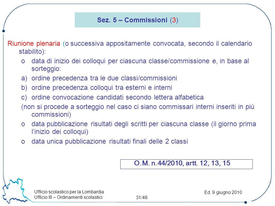 Ufficio scolastico per la Lombardia Ufficio III – Ordinamenti scolastici 31/46 Ed.