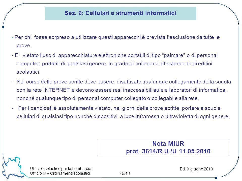 Ufficio scolastico per la Lombardia Ufficio III – Ordinamenti scolastici 45/46 Ed.