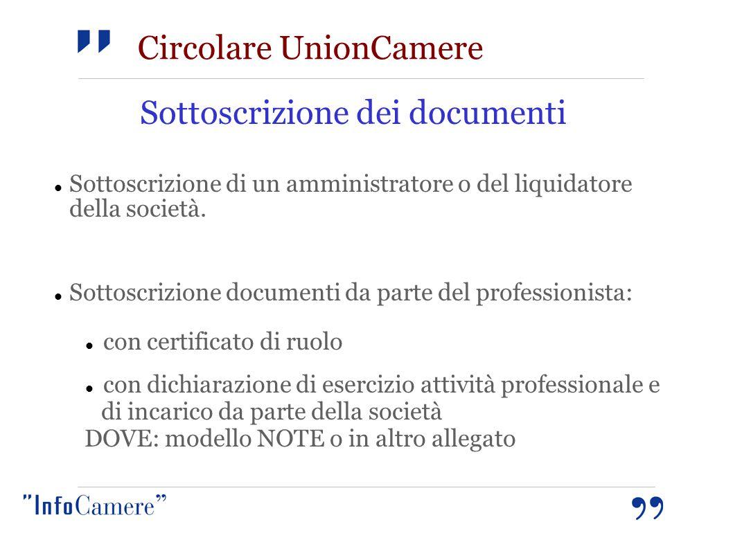 Sottoscrizione dei documenti Sottoscrizione di un amministratore o del liquidatore della società. Sottoscrizione documenti da parte del professionista