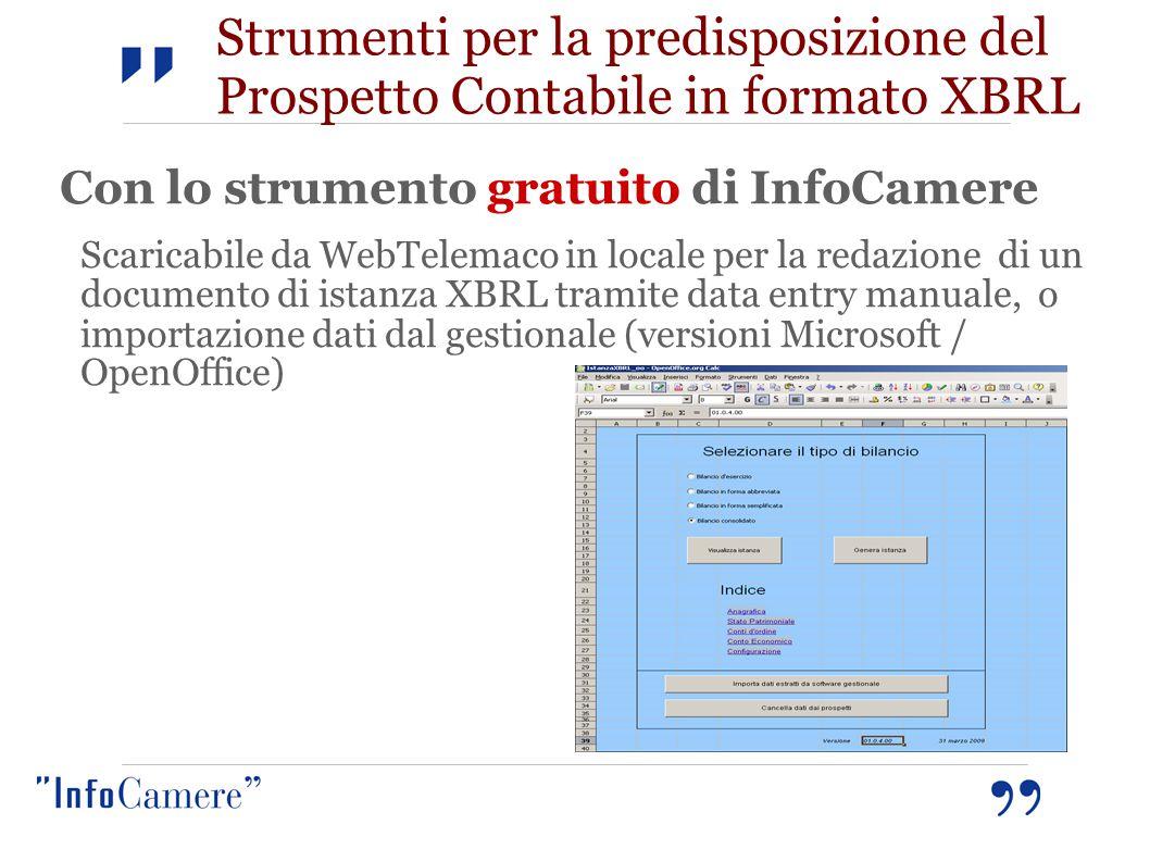 Strumenti per la predisposizione del Prospetto Contabile in formato XBRL Con lo strumento gratuito di InfoCamere Scaricabile da WebTelemaco in locale