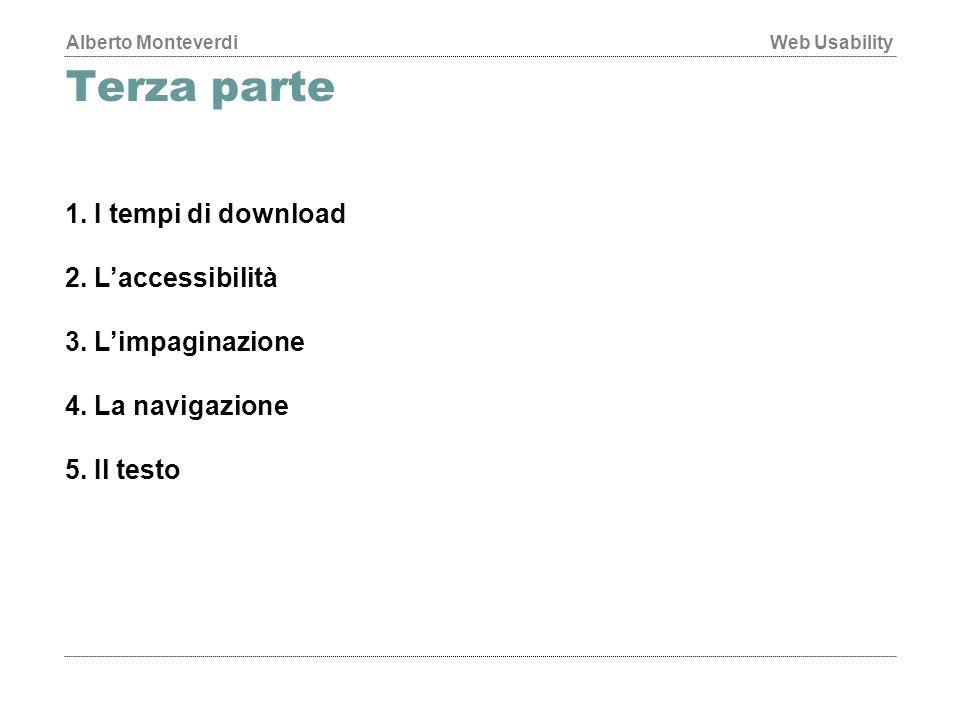 Alberto MonteverdiWeb Usability Terza parte 1.I tempi di download 2.
