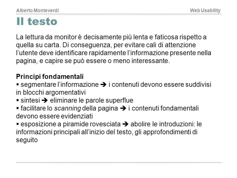 Alberto MonteverdiWeb Usability Il testo La lettura da monitor è decisamente più lenta e faticosa rispetto a quella su carta.