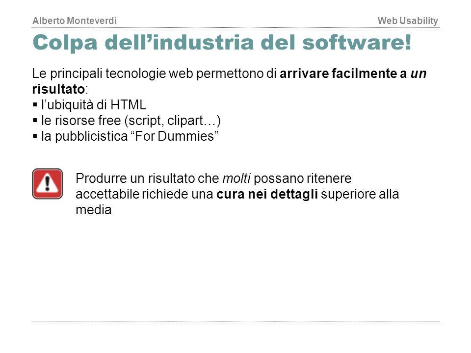 Alberto MonteverdiWeb Usability Colpa dell'industria del software.