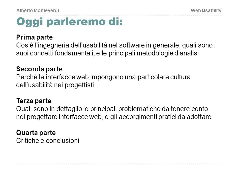 Alberto MonteverdiWeb Usability Prima parte 1.Cos'è l'usabilità del software 2.