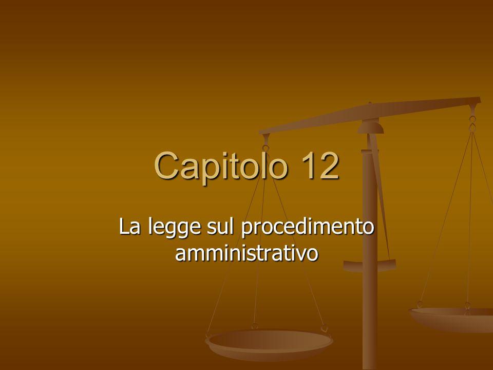 Capitolo 12 La legge sul procedimento amministrativo