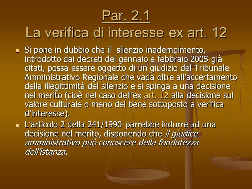 Par. 2.1 La verifica di interesse ex art. 12 Si pone in dubbio che il silenzio inadempimento, introdotto dai decreti del gennaio e febbraio 2005 già c