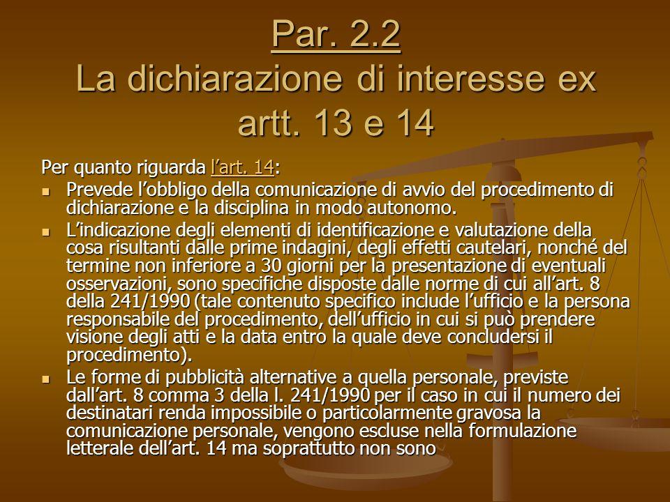Par. 2.2 La dichiarazione di interesse ex artt. 13 e 14 Per quanto riguarda l'art. 14: l'art. 14l'art. 14 Prevede l'obbligo della comunicazione di avv