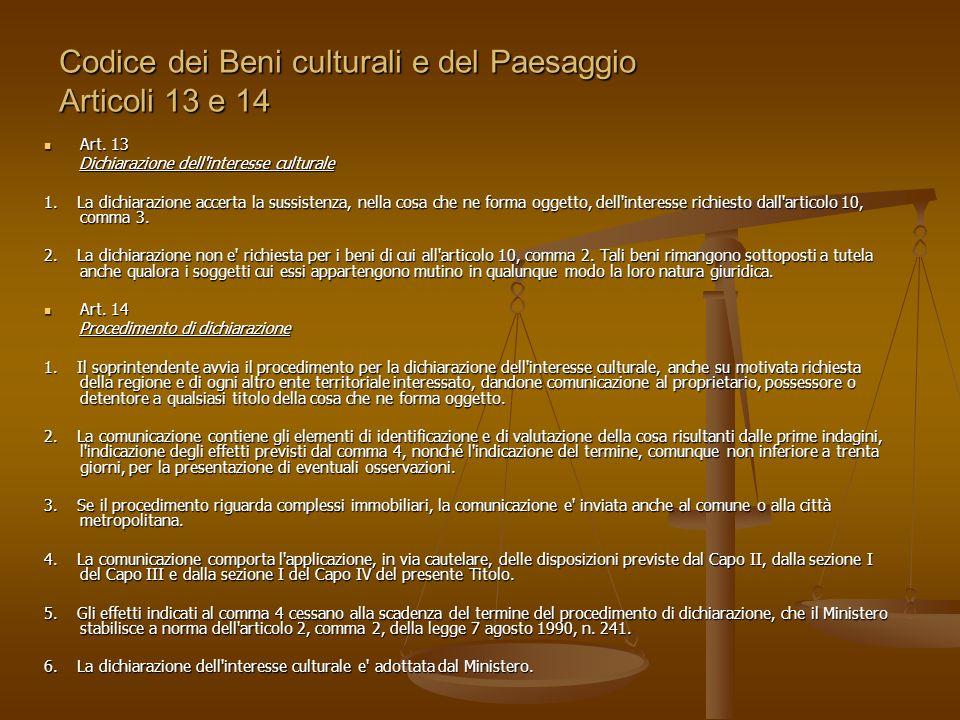 Codice dei Beni culturali e del Paesaggio Articoli 13 e 14 Art. 13 Art. 13 Dichiarazione dell'interesse culturale Dichiarazione dell'interesse cultura
