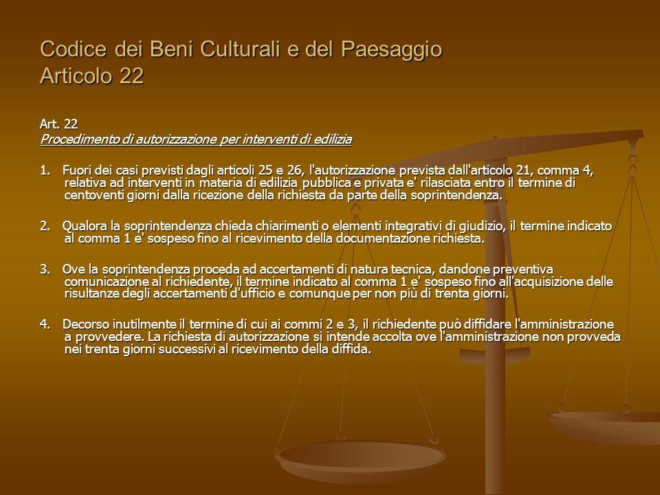 Codice dei Beni Culturali e del Paesaggio Articolo 22 Art. 22 Procedimento di autorizzazione per interventi di edilizia 1. Fuori dei casi previsti dag