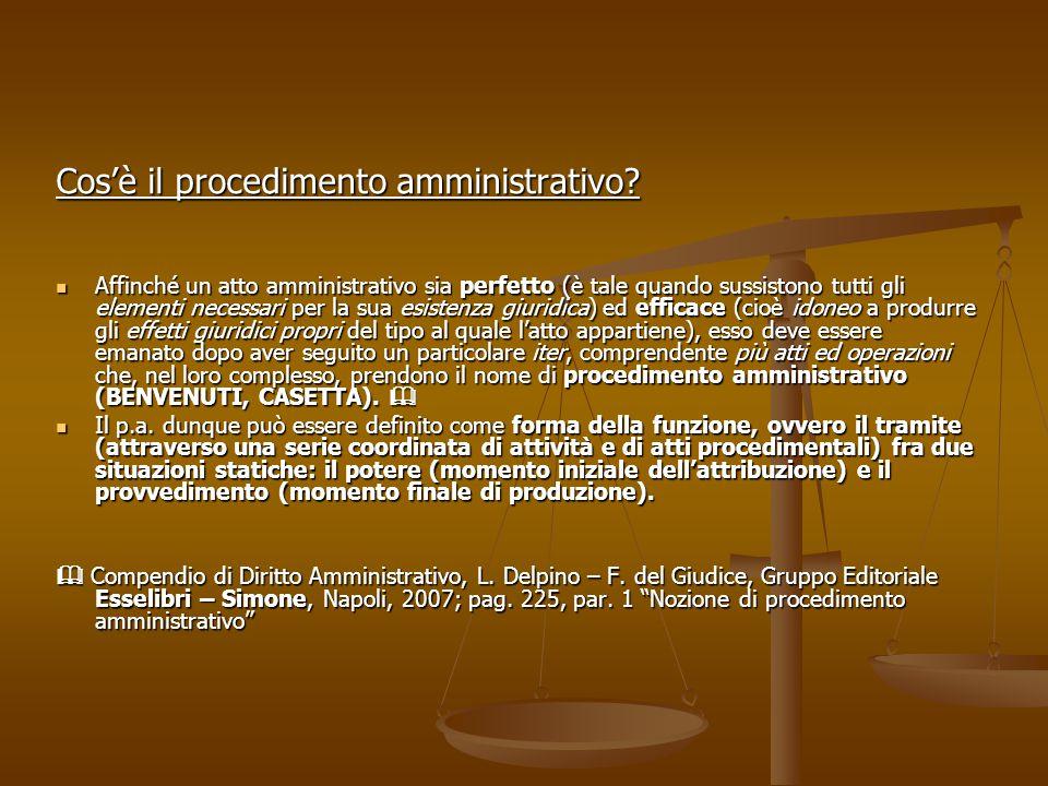 Cos'è il procedimento amministrativo? Affinché un atto amministrativo sia perfetto (è tale quando sussistono tutti gli elementi necessari per la sua e