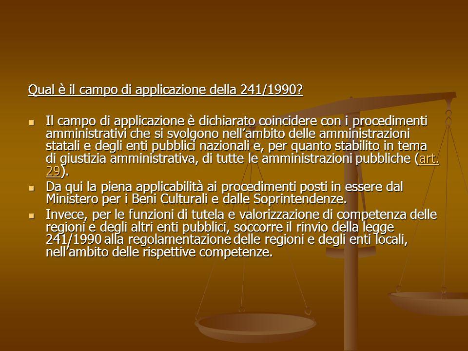 Qual è il campo di applicazione della 241/1990? Il campo di applicazione è dichiarato coincidere con i procedimenti amministrativi che si svolgono nel