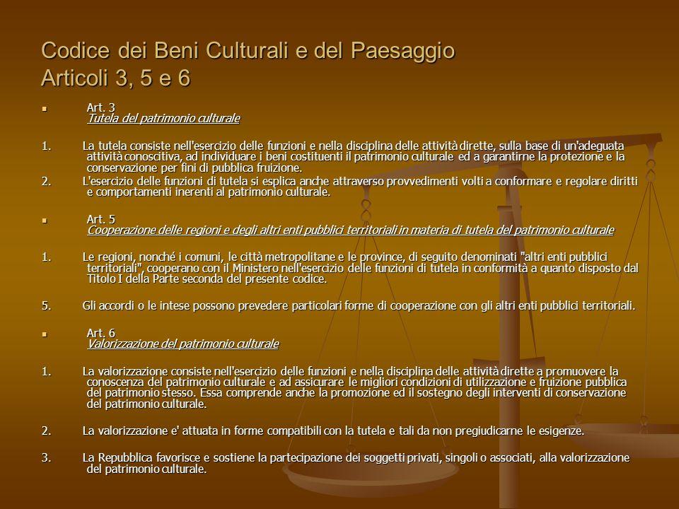 Codice dei Beni Culturali e del Paesaggio Articoli 3, 5 e 6 Art. 3 Tutela del patrimonio culturale Art. 3 Tutela del patrimonio culturale 1. La tutela