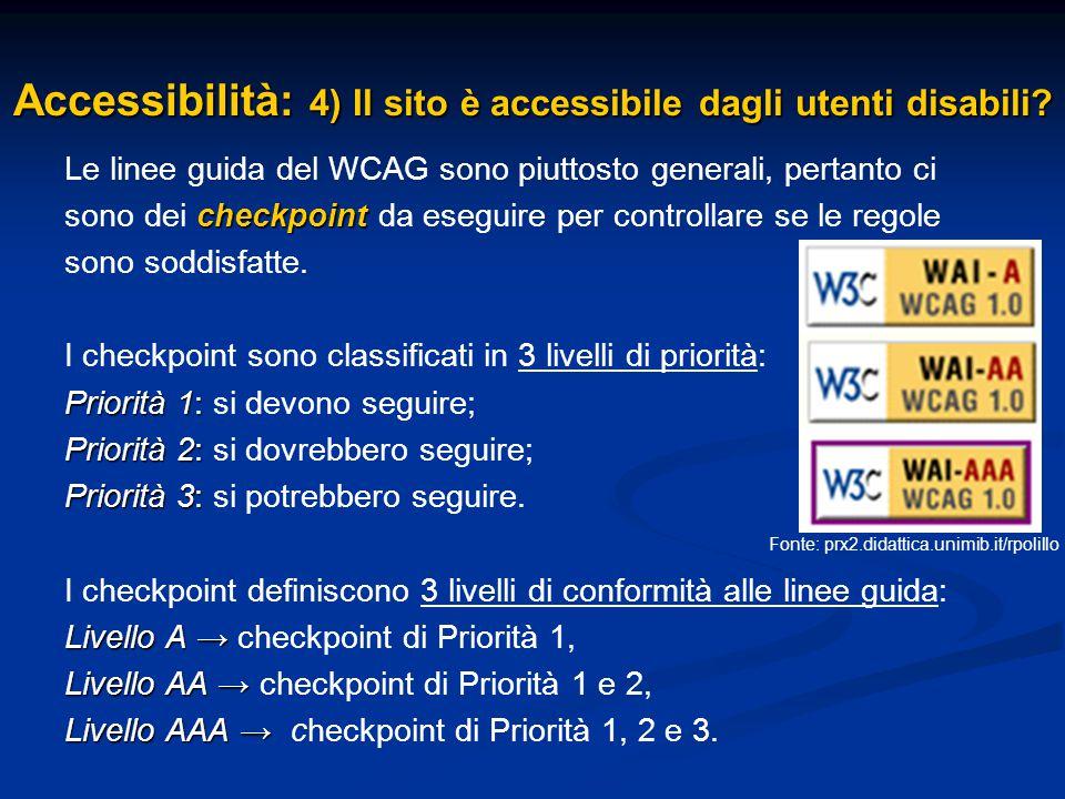 Le linee guida del WCAG sono piuttosto generali, pertanto ci checkpoint sono dei checkpoint da eseguire per controllare se le regole sono soddisfatte.