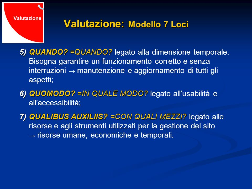 Valutazione: Modello 7 Loci 5)QUANDO. =QUANDO. 5)QUANDO.