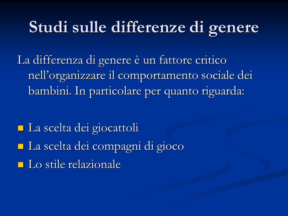 Studi sulle differenze di genere La differenza di genere è un fattore critico nell'organizzare il comportamento sociale dei bambini. In particolare pe