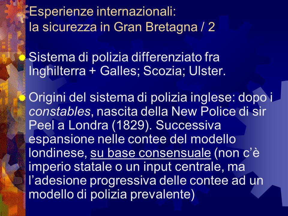 Esperienze internazionali: la sicurezza in Gran Bretagna / 2  Sistema di polizia differenziato fra Inghilterra + Galles; Scozia; Ulster.