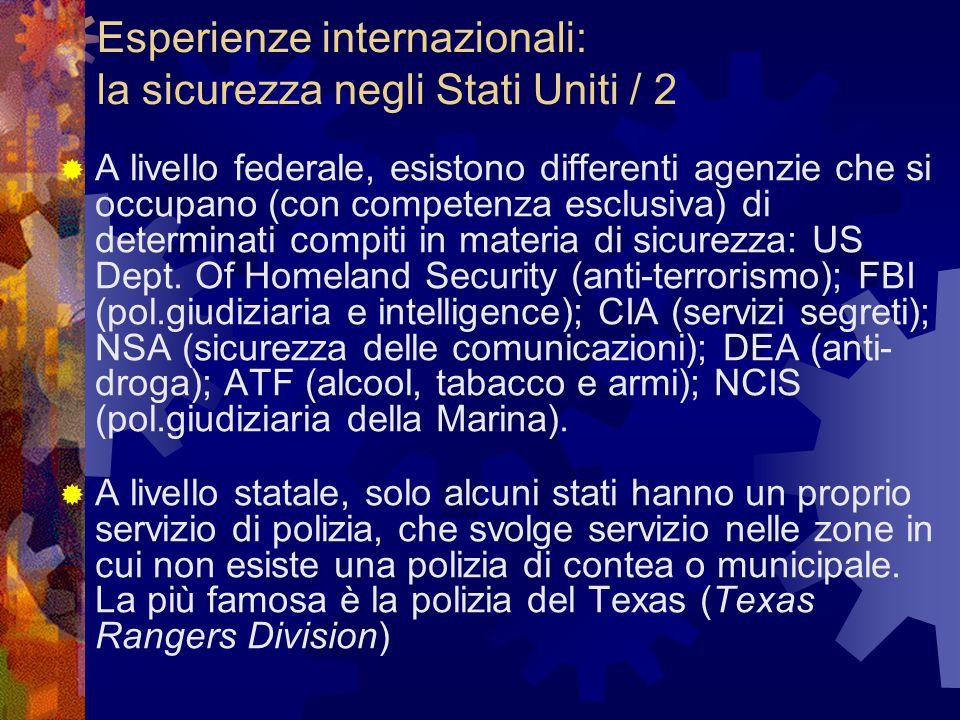 Esperienze internazionali: la sicurezza negli Stati Uniti / 2  A livello federale, esistono differenti agenzie che si occupano (con competenza esclusiva) di determinati compiti in materia di sicurezza: US Dept.