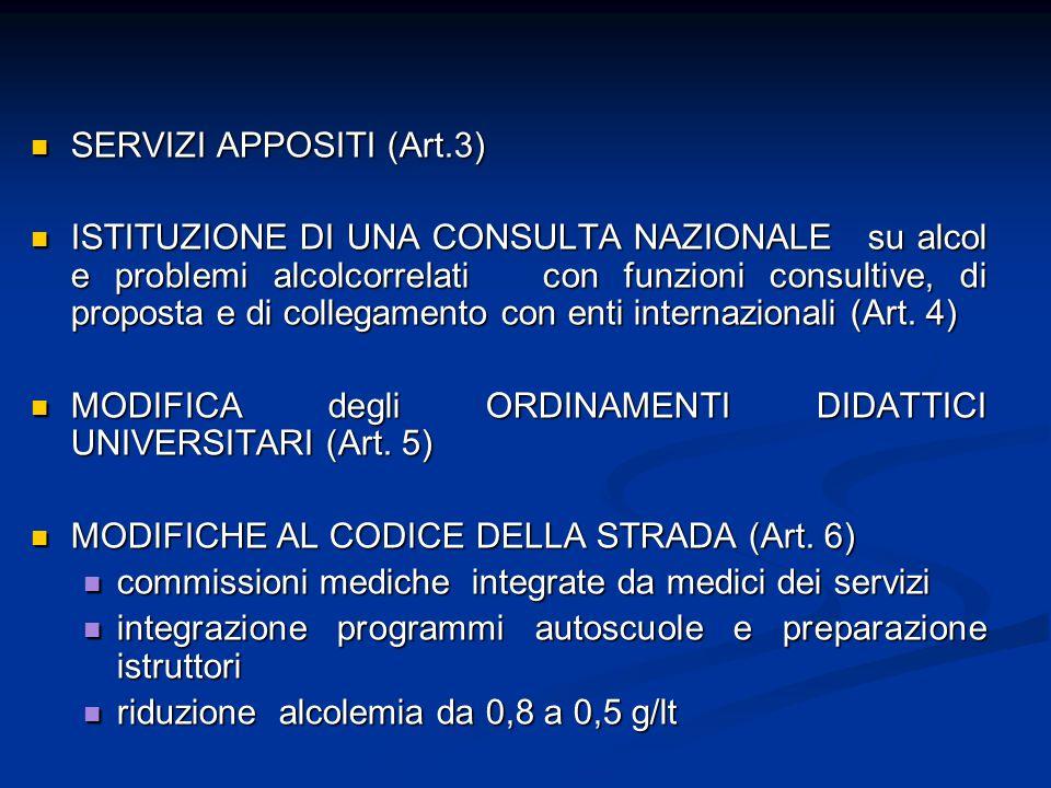 SERVIZI APPOSITI (Art.3) SERVIZI APPOSITI (Art.3) ISTITUZIONE DI UNA CONSULTA NAZIONALE su alcol e problemi alcolcorrelati con funzioni consultive, di