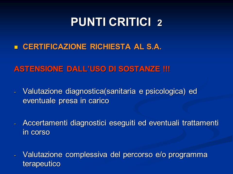 PUNTI CRITICI 2 CERTIFICAZIONE RICHIESTA AL S.A. CERTIFICAZIONE RICHIESTA AL S.A. ASTENSIONE DALL'USO DI SOSTANZE !!! - Valutazione diagnostica(sanita