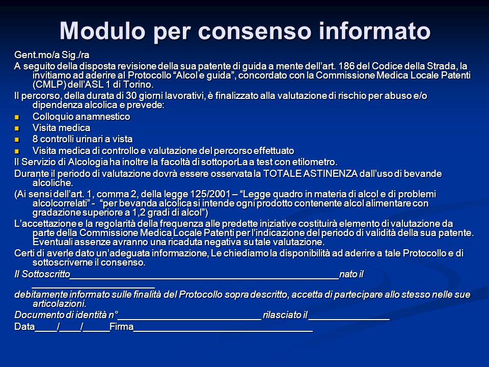 Modulo per consenso informato Gent.mo/a Sig./ra A seguito della disposta revisione della sua patente di guida a mente dell'art. 186 del Codice della S
