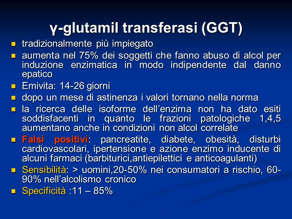 γ-glutamil transferasi (GGT) tradizionalmente più impiegato tradizionalmente più impiegato aumenta nel 75% dei soggetti che fanno abuso di alcol per i