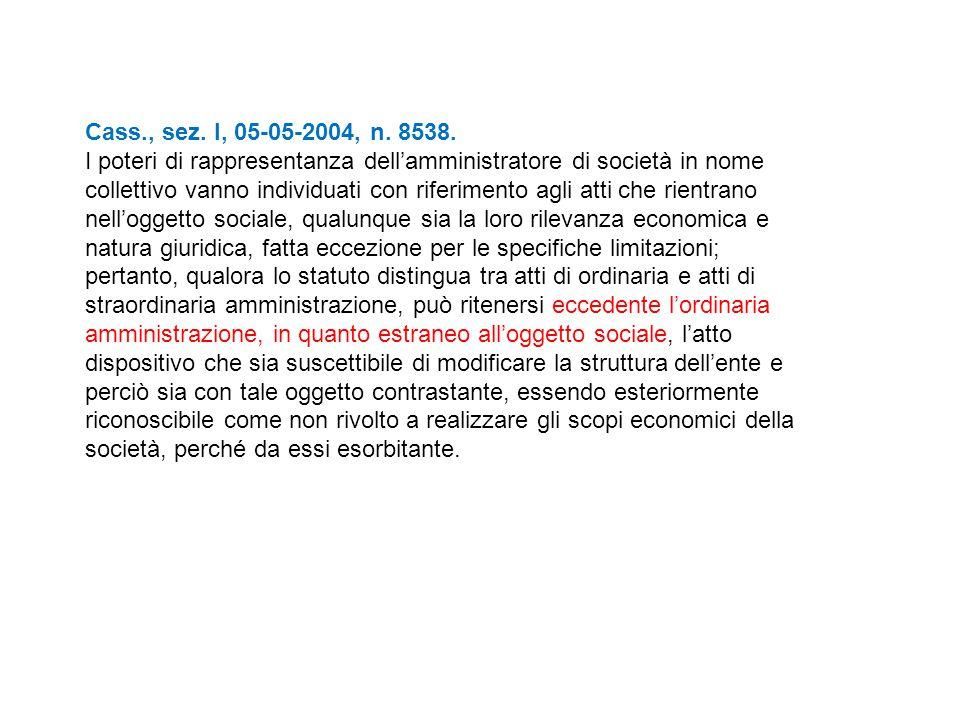 Cass., sez. I, 05-05-2004, n. 8538. I poteri di rappresentanza dell'amministratore di società in nome collettivo vanno individuati con riferimento agl