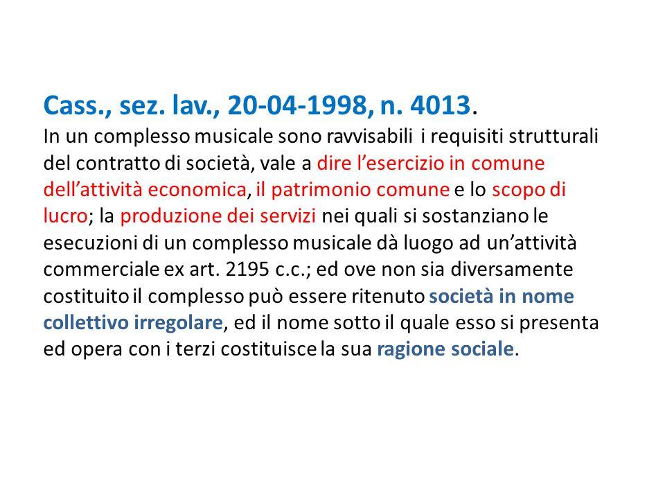 Cass., sez. lav., 20-04-1998, n. 4013. In un complesso musicale sono ravvisabili i requisiti strutturali del contratto di società, vale a dire l'eserc