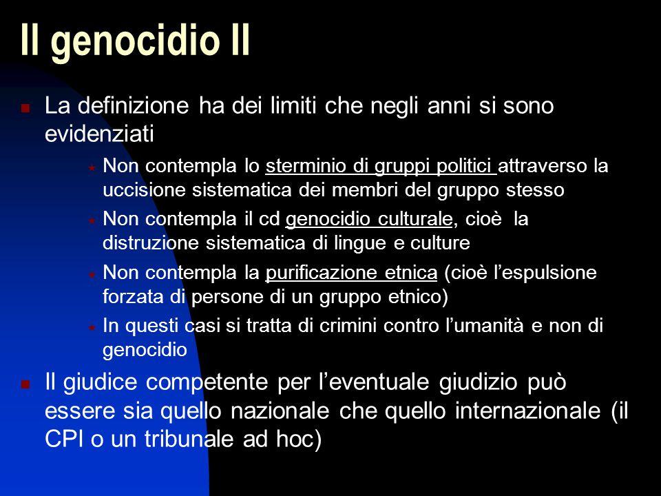 Il genocidio II La definizione ha dei limiti che negli anni si sono evidenziati  Non contempla lo sterminio di gruppi politici attraverso la uccision