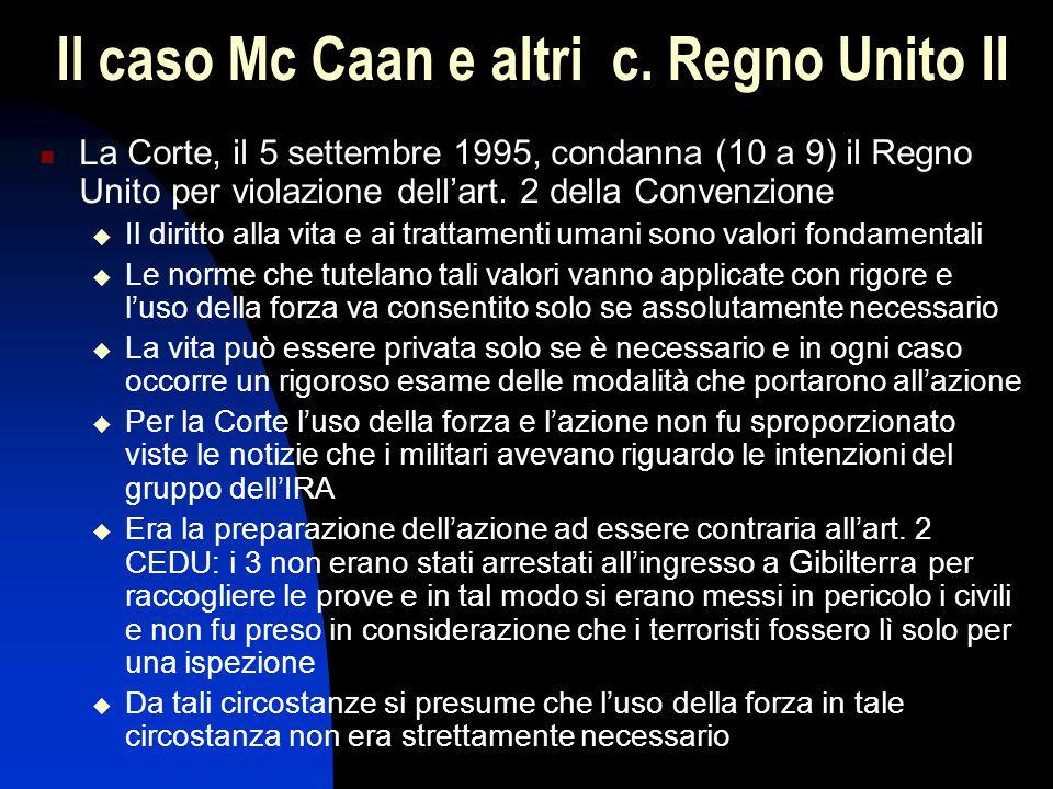 Il caso Mc Caan e altri c. Regno Unito II La Corte, il 5 settembre 1995, condanna (10 a 9) il Regno Unito per violazione dell'art. 2 della Convenzione