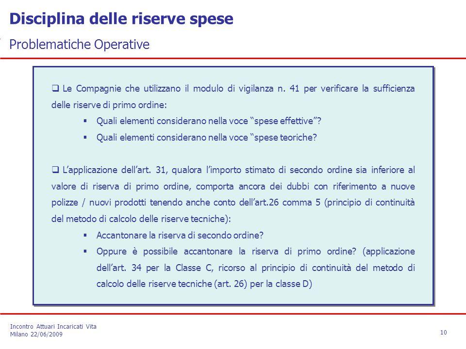  Le Compagnie che utilizzano il modulo di vigilanza n. 41 per verificare la sufficienza delle riserve di primo ordine:  Quali elementi considerano n
