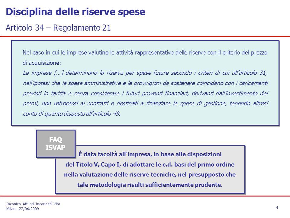 Nel caso in cui le imprese valutino le attività rappresentative delle riserve con il criterio del prezzo di acquisizione: Le imprese […] determinano l