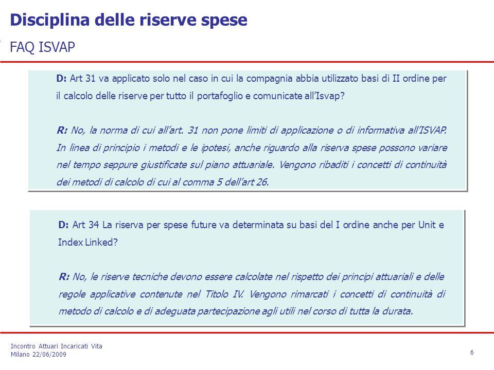 D: Art 31 va applicato solo nel caso in cui la compagnia abbia utilizzato basi di II ordine per il calcolo delle riserve per tutto il portafoglio e co