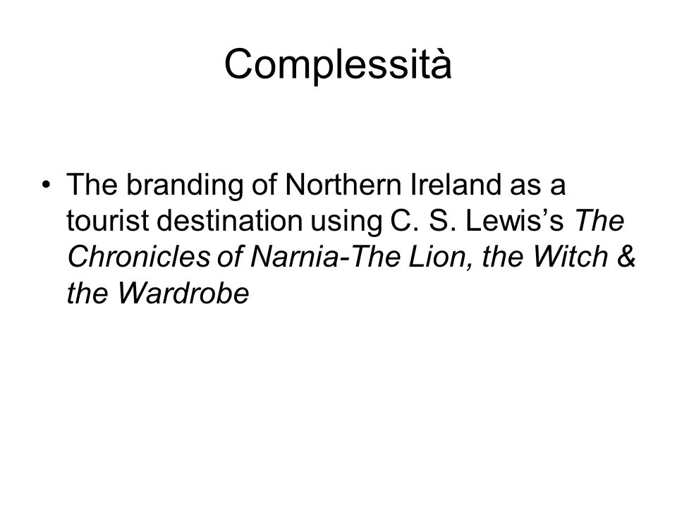 Complessità The branding of Northern Ireland as a tourist destination using C.