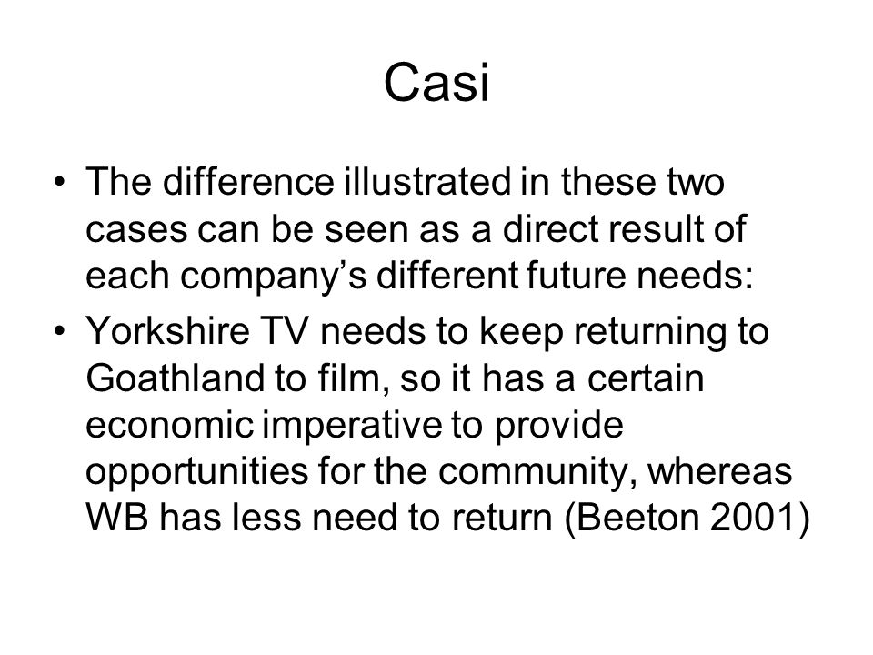 Casi The difference illustrated in these two cases can be seen as a direct result of each company's different future needs: Yorkshire TV needs to keep