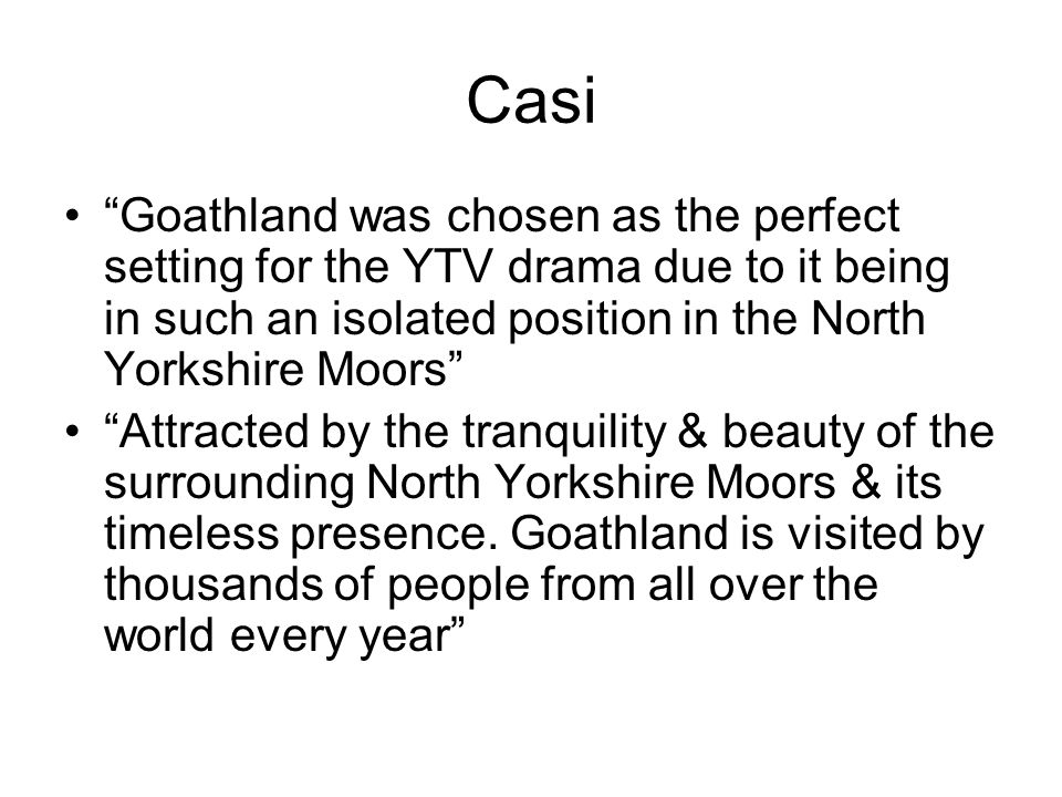 "Casi ""Goathland was chosen as the perfect setting for the YTV drama due to it being in such an isolated position in the North Yorkshire Moors"" ""Attrac"
