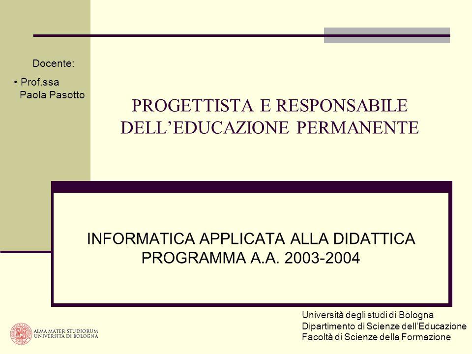 PROGETTISTA E RESPONSABILE DELL'EDUCAZIONE PERMANENTE INFORMATICA APPLICATA ALLA DIDATTICA PROGRAMMA A.A.