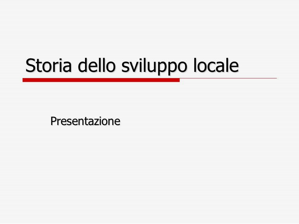 Storia dello sviluppo locale Presentazione