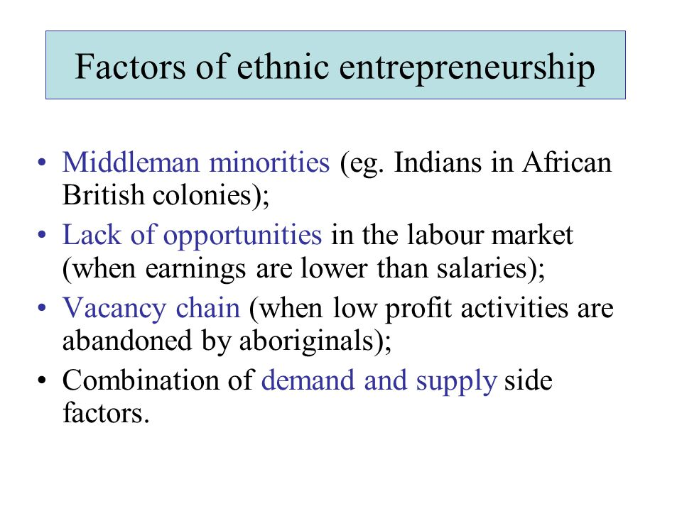 Factors of ethnic entrepreneurship Middleman minorities (eg.