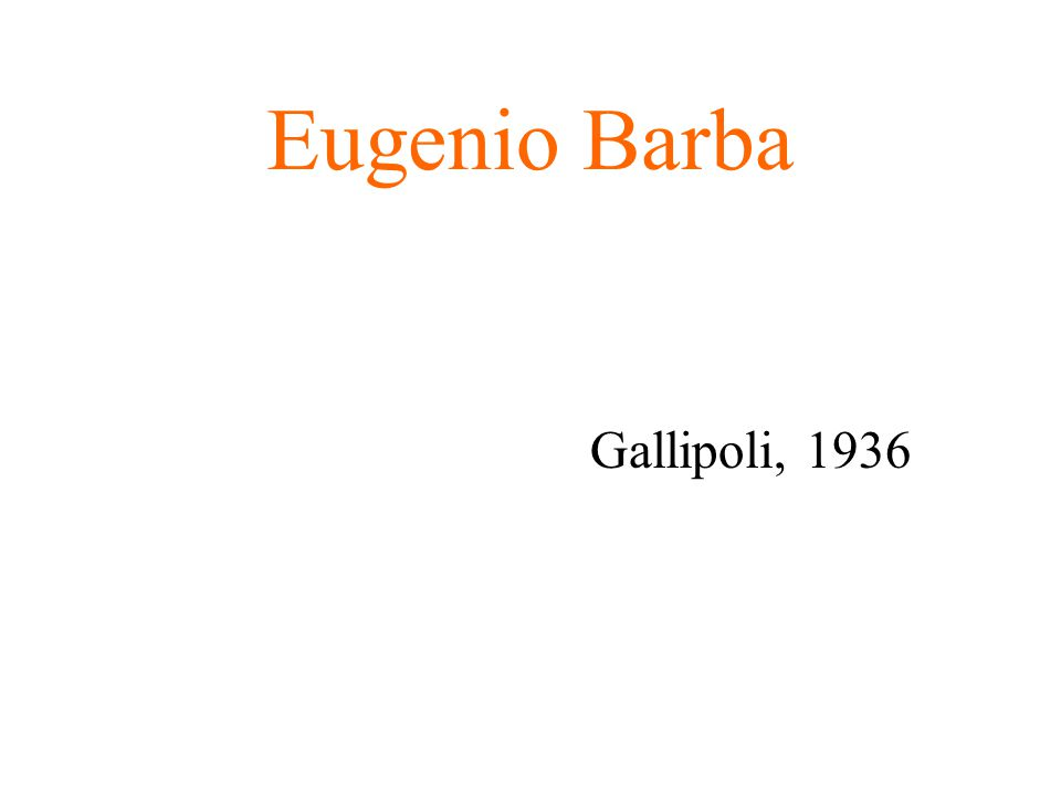 Eugenio Barba Gallipoli, 1936