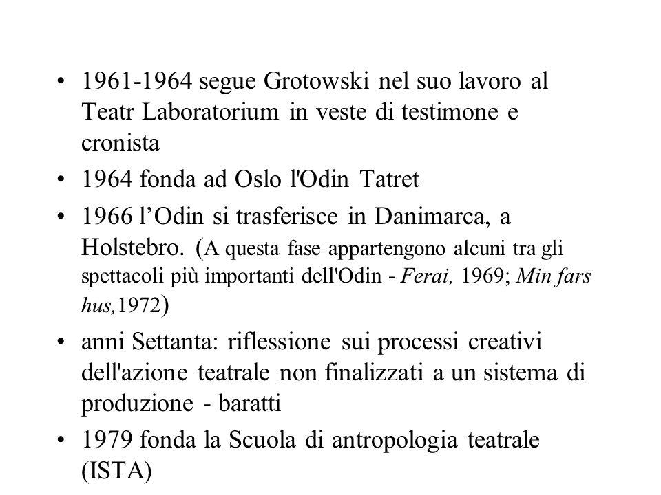 1961-1964 segue Grotowski nel suo lavoro al Teatr Laboratorium in veste di testimone e cronista 1964 fonda ad Oslo l Odin Tatret 1966 l'Odin si trasferisce in Danimarca, a Holstebro.