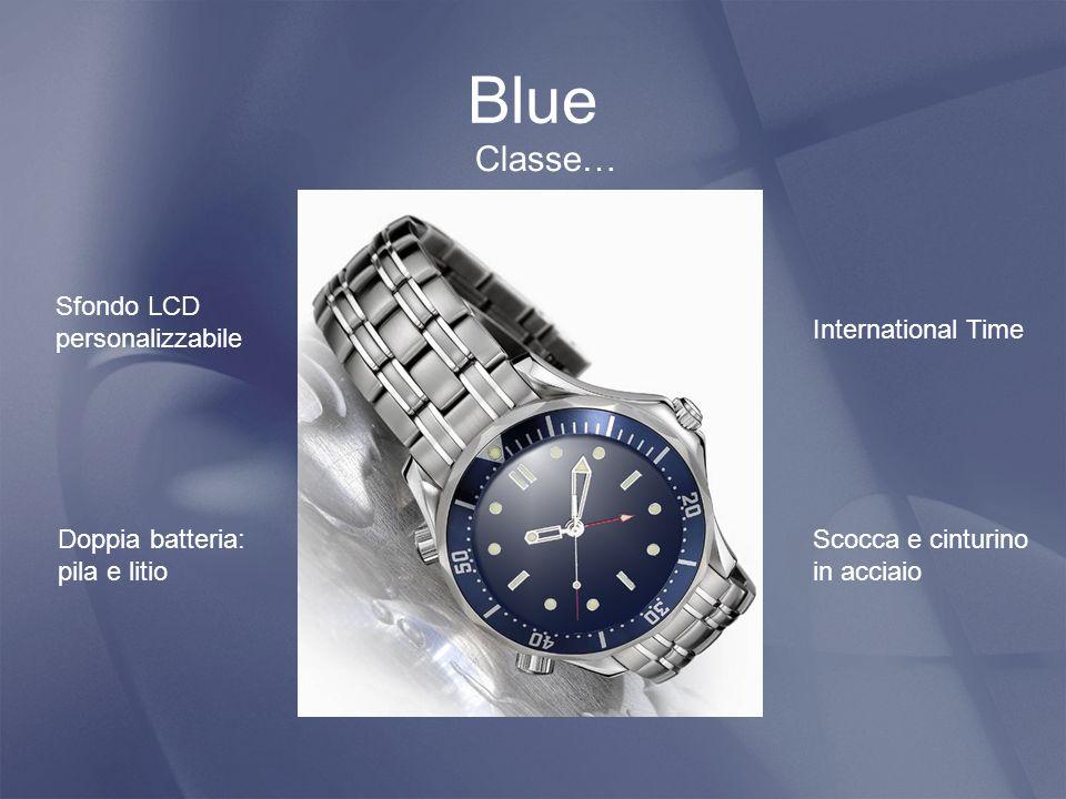 Blue Classe… Sfondo LCD personalizzabile Doppia batteria: pila e litio International Time Scocca e cinturino in acciaio