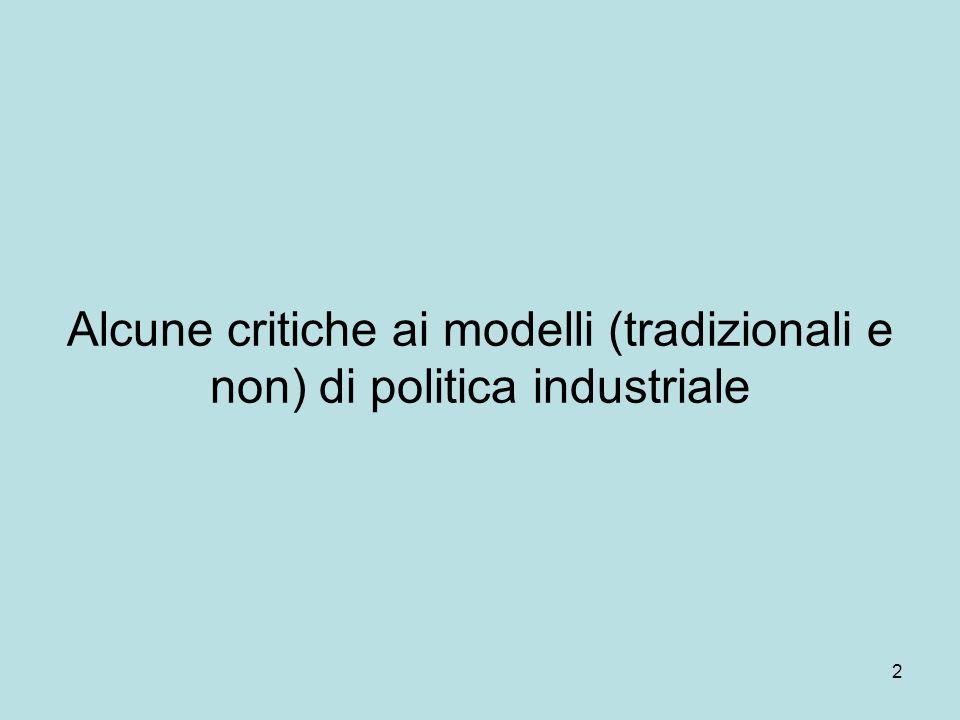2 Alcune critiche ai modelli (tradizionali e non) di politica industriale