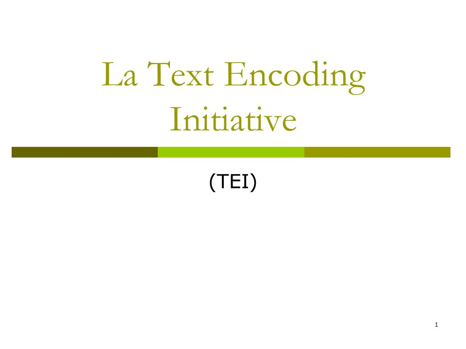 1 La Text Encoding Initiative (TEI)