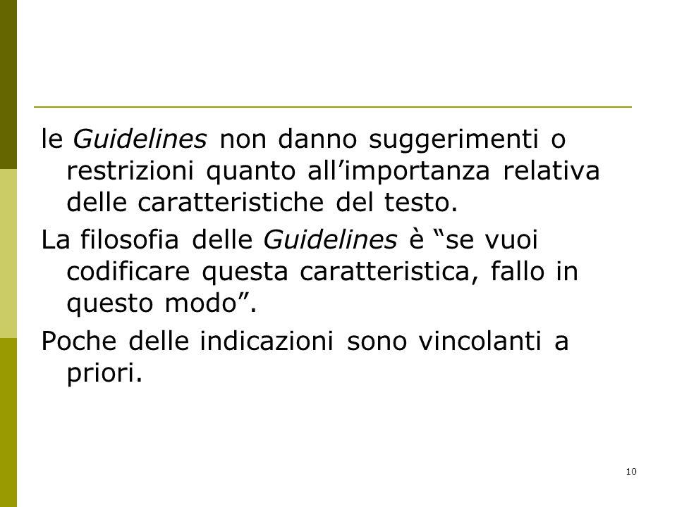 10 le Guidelines non danno suggerimenti o restrizioni quanto all'importanza relativa delle caratteristiche del testo.