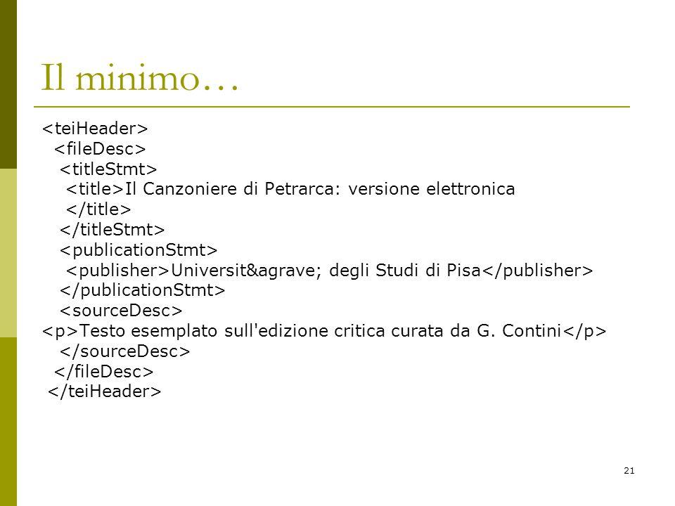21 Il minimo… Il Canzoniere di Petrarca: versione elettronica Università degli Studi di Pisa Testo esemplato sull edizione critica curata da G.