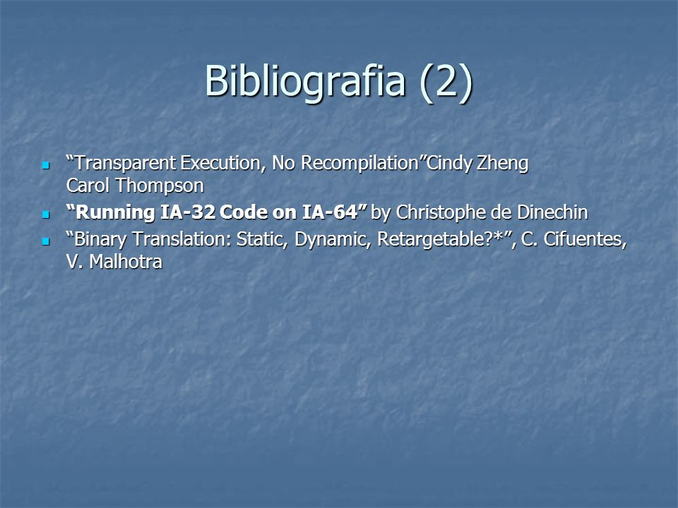 "Bibliografia (2) ""Transparent Execution, No Recompilation""Cindy Zheng Carol Thompson ""Transparent Execution, No Recompilation""Cindy Zheng Carol Thomps"