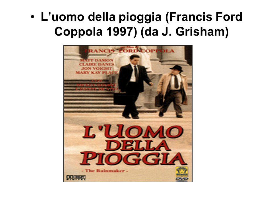 L'uomo della pioggia (Francis Ford Coppola 1997) (da J. Grisham)