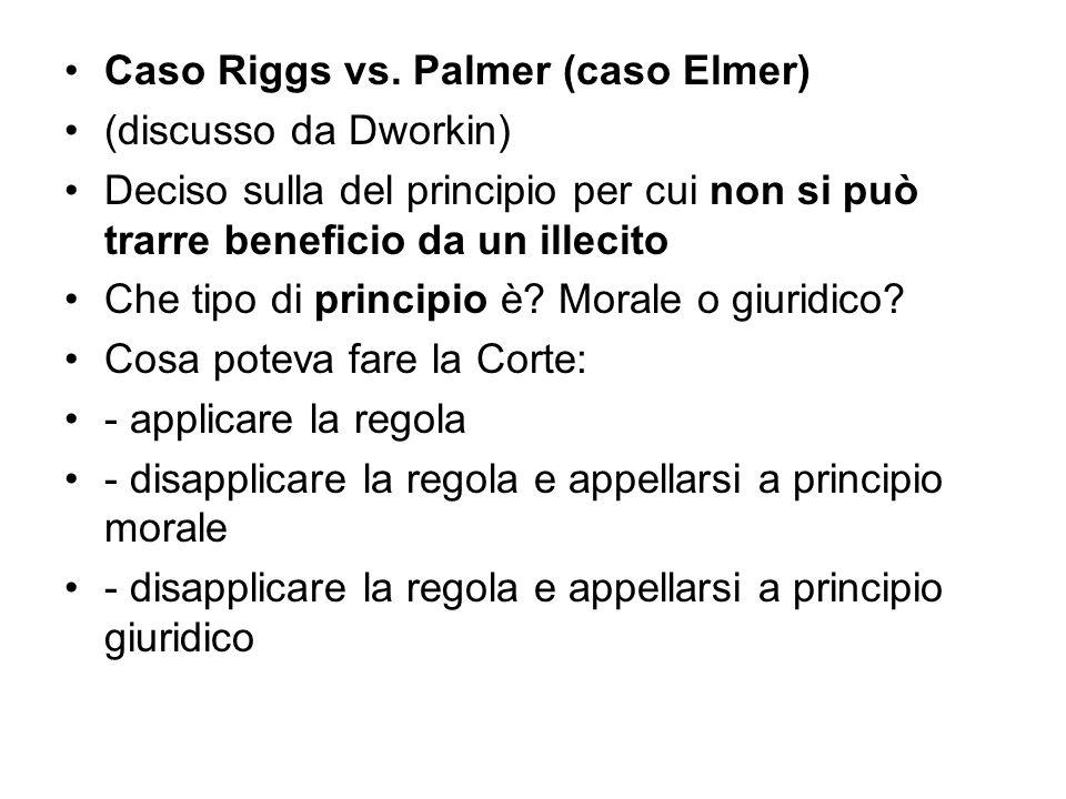 Caso Riggs vs. Palmer (caso Elmer) (discusso da Dworkin) Deciso sulla del principio per cui non si può trarre beneficio da un illecito Che tipo di pri